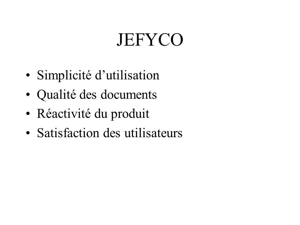 JEFYCO Simplicité d'utilisation Qualité des documents