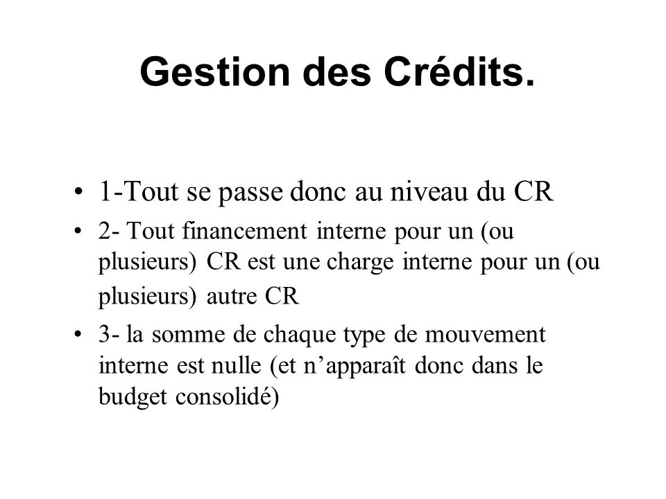 Gestion des Crédits. 1-Tout se passe donc au niveau du CR