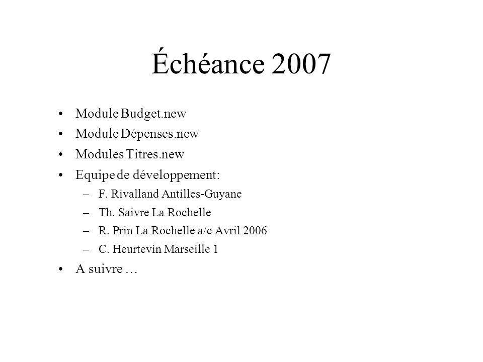 Échéance 2007 Module Budget.new Module Dépenses.new Modules Titres.new