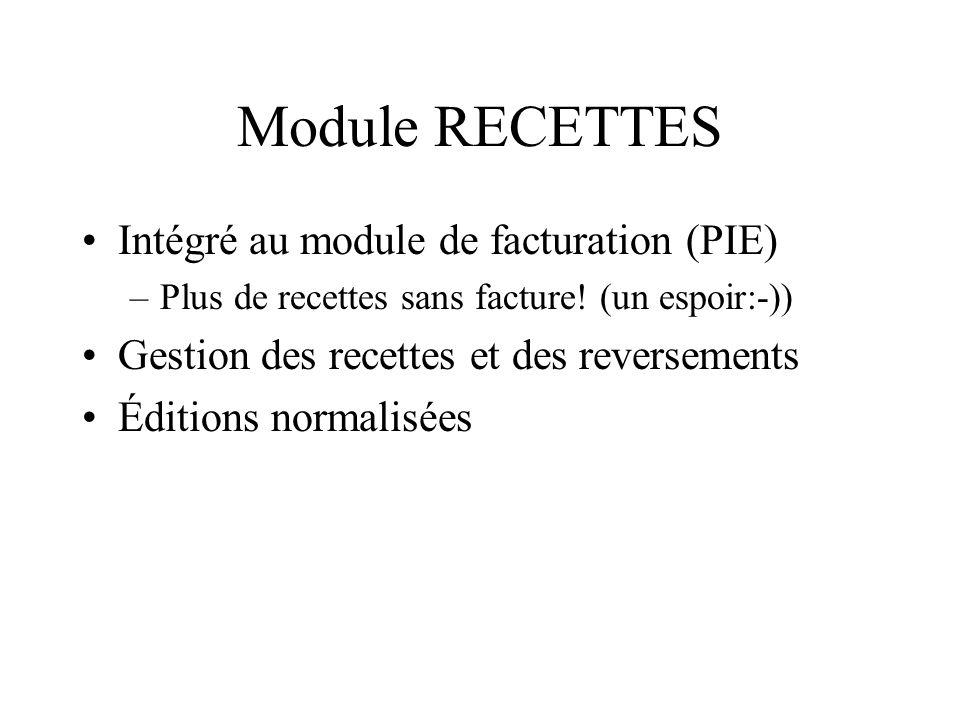 Module RECETTES Intégré au module de facturation (PIE)