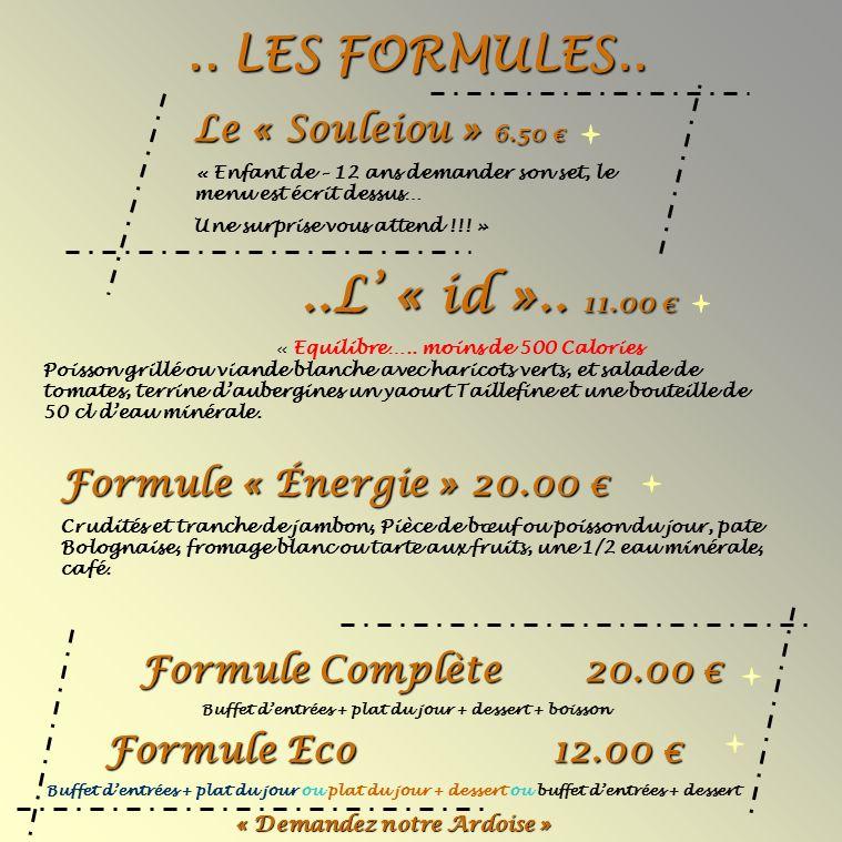 ..L' « id ».. 11.00 € .. LES FORMULES.. Le « Souleiou » 6.50 €