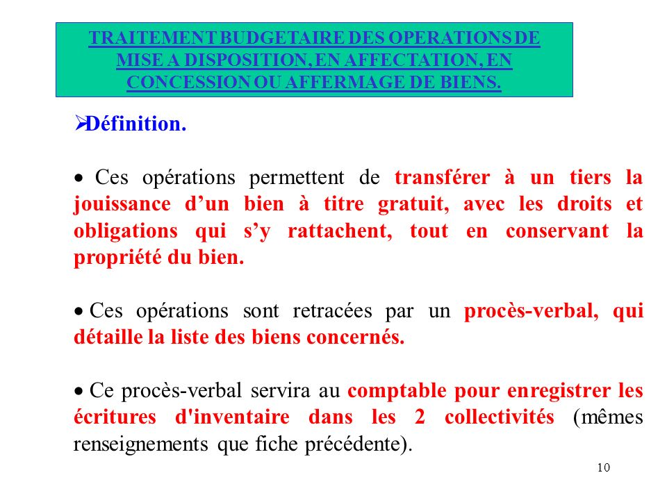 TRAITEMENT BUDGETAIRE DES OPERATIONS DE MISE A DISPOSITION, EN AFFECTATION, EN CONCESSION OU AFFERMAGE DE BIENS.