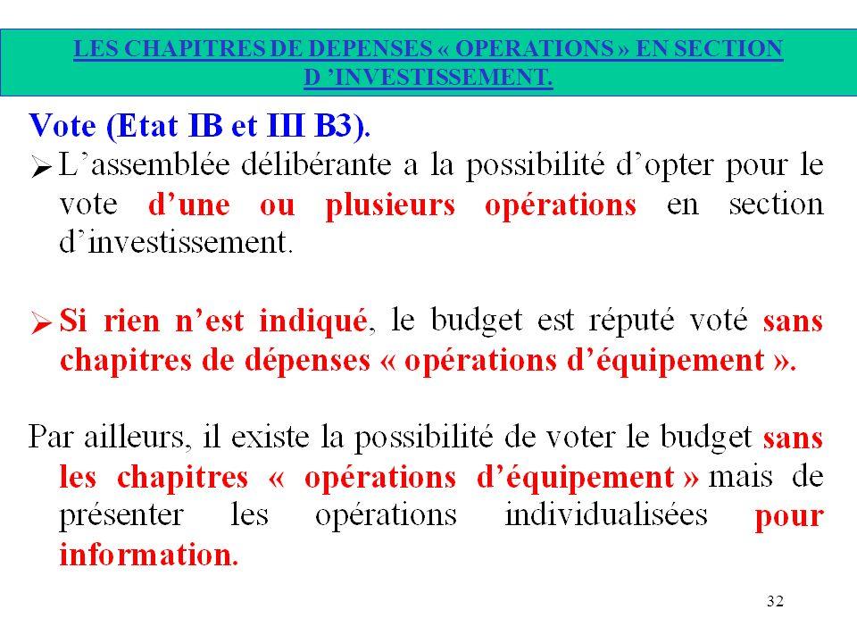 LES CHAPITRES DE DEPENSES « OPERATIONS » EN SECTION D 'INVESTISSEMENT.