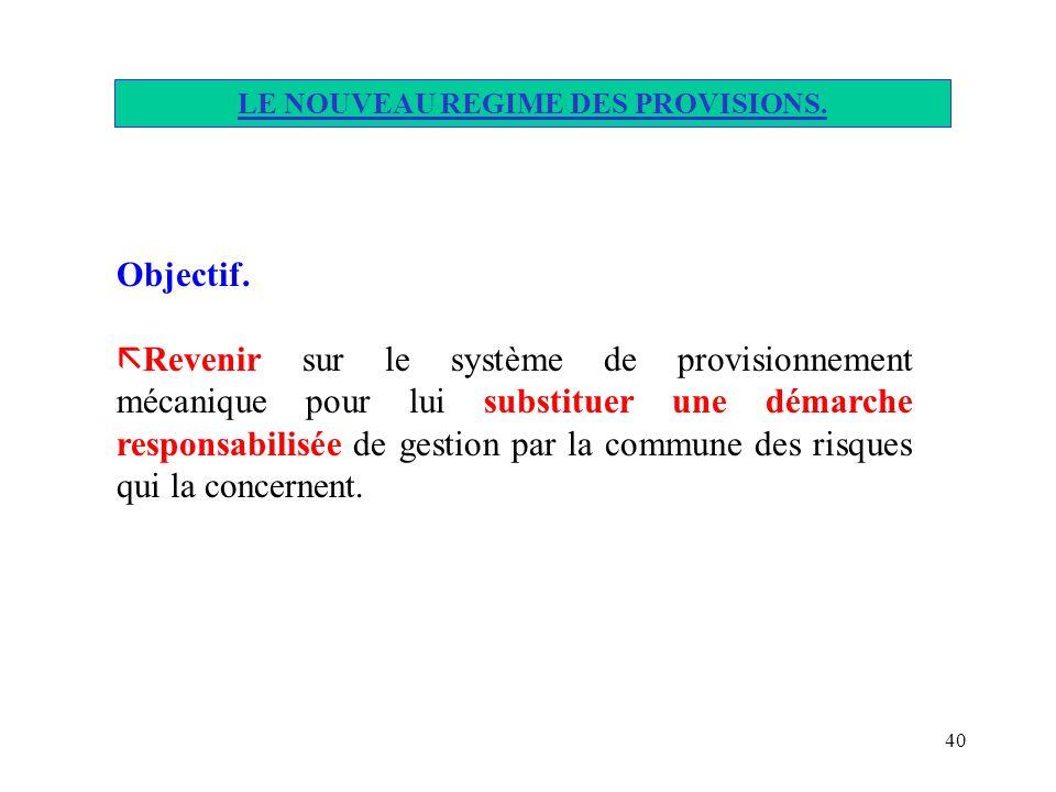 LE NOUVEAU REGIME DES PROVISIONS.