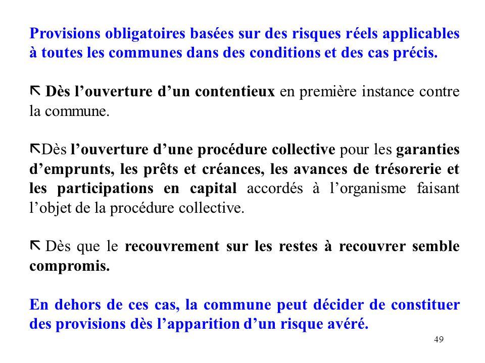 Provisions obligatoires basées sur des risques réels applicables à toutes les communes dans des conditions et des cas précis.