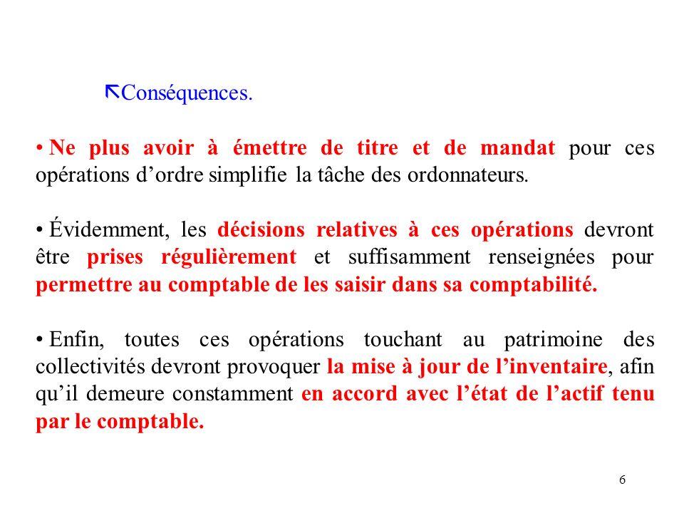 Conséquences. Ne plus avoir à émettre de titre et de mandat pour ces opérations d'ordre simplifie la tâche des ordonnateurs.