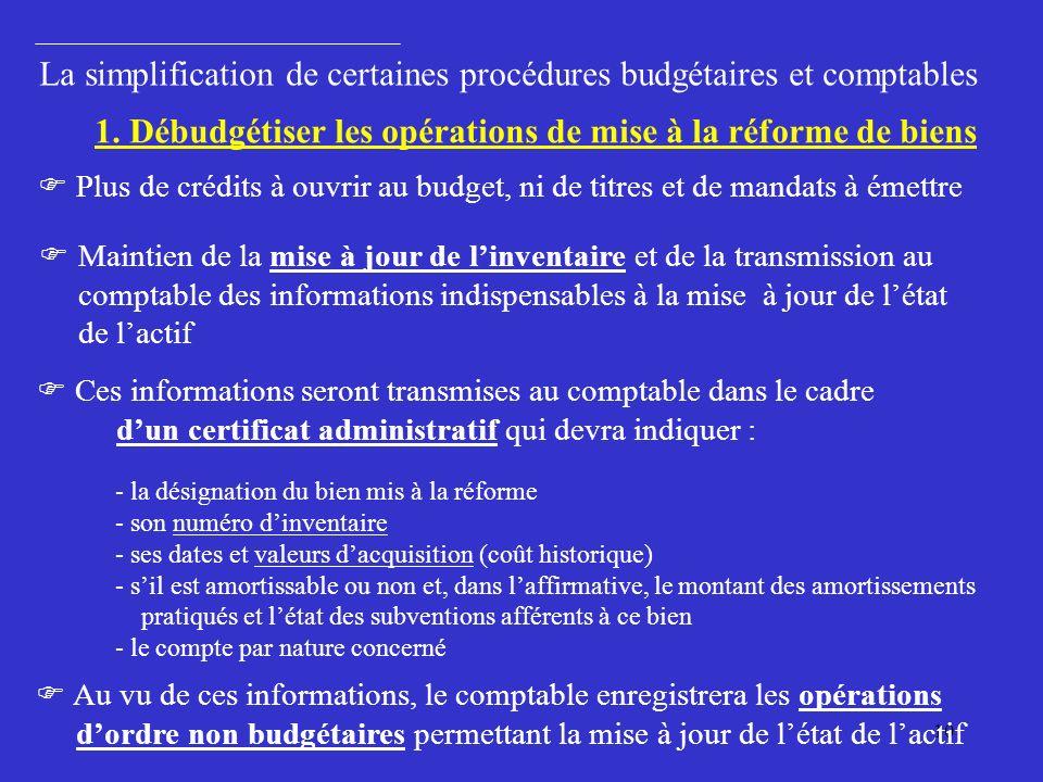 1. Débudgétiser les opérations de mise à la réforme de biens