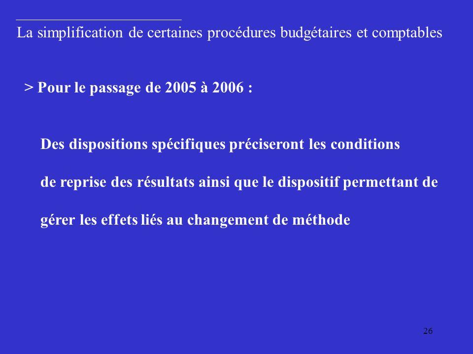 La simplification de certaines procédures budgétaires et comptables