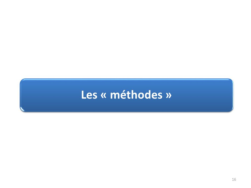Les « méthodes »