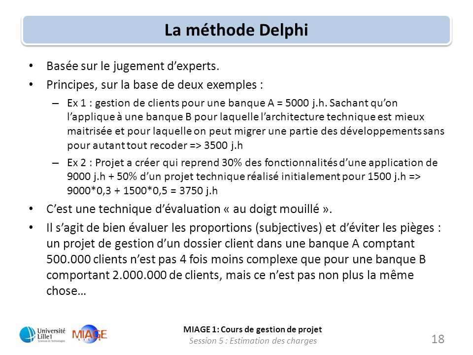La méthode Delphi Basée sur le jugement d'experts.