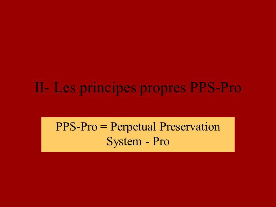 II- Les principes propres PPS-Pro