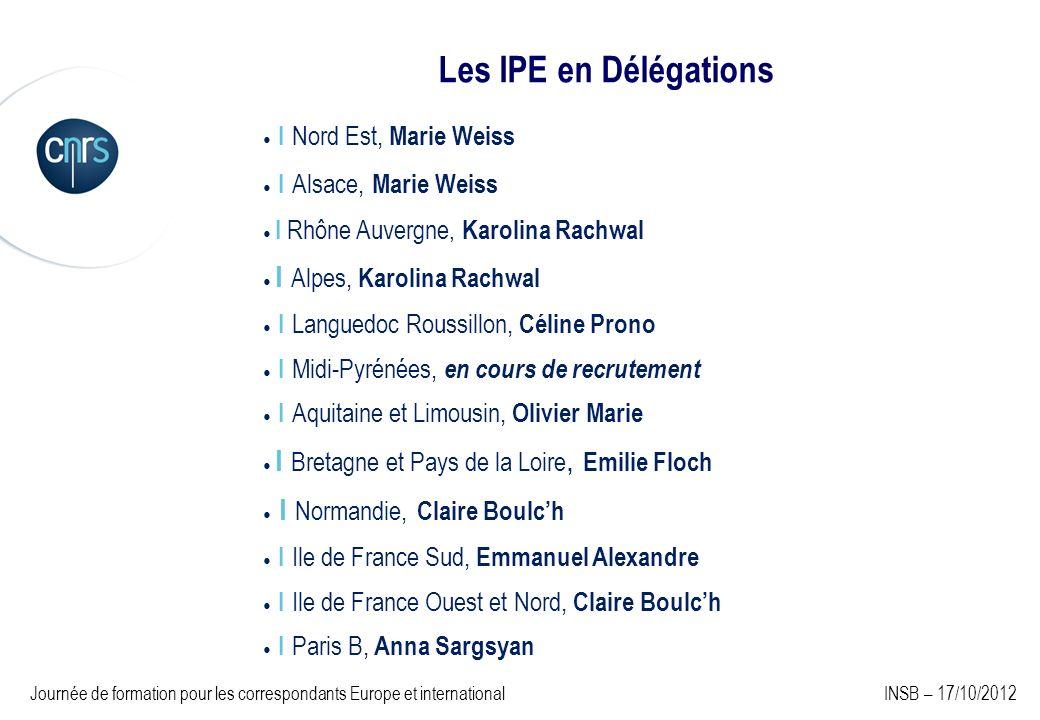 Les IPE en Délégations ● I Nord Est, Marie Weiss. ● I Alsace, Marie Weiss. ● I Rhône Auvergne, Karolina Rachwal.