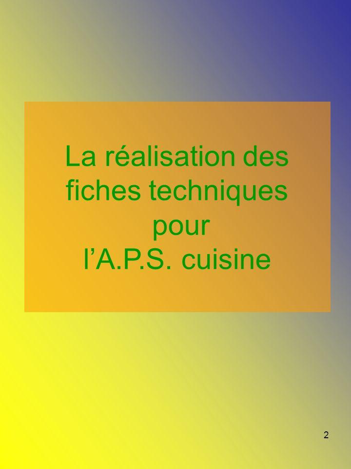 La réalisation des fiches techniques pour l'A.P.S. cuisine