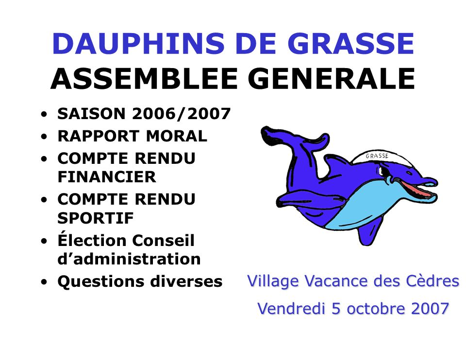 DAUPHINS DE GRASSE ASSEMBLEE GENERALE