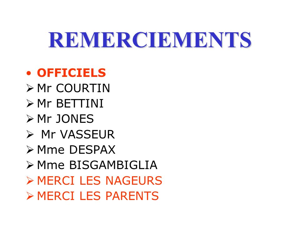REMERCIEMENTS OFFICIELS Mr COURTIN Mr BETTINI Mr JONES Mr VASSEUR