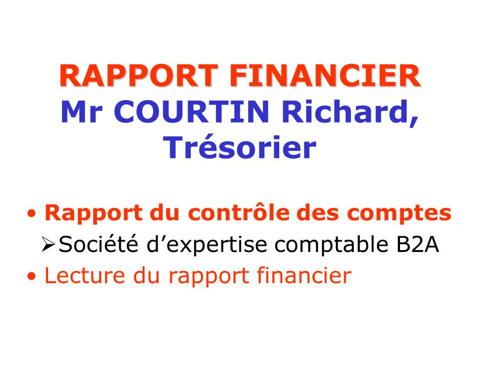 RAPPORT FINANCIER Mr COURTIN Richard, Trésorier