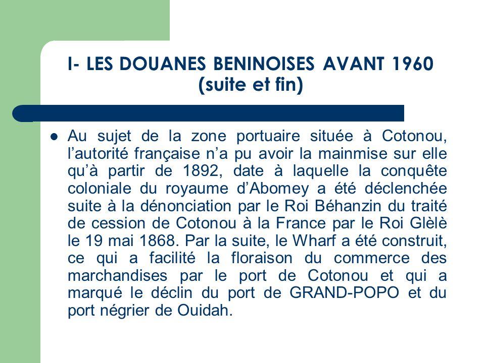 I- LES DOUANES BENINOISES AVANT 1960 (suite et fin)
