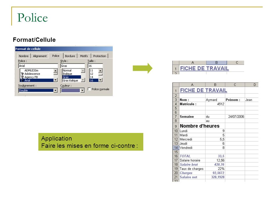 Police Format/Cellule Application Faire les mises en forme ci-contre :