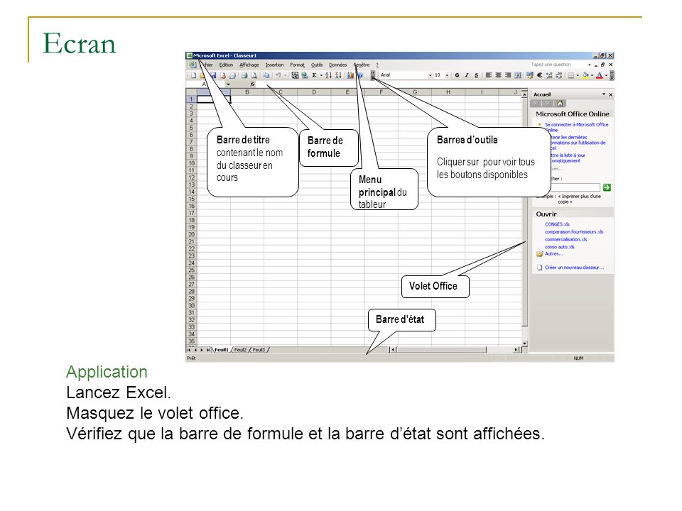 Ecran Application Lancez Excel. Masquez le volet office.