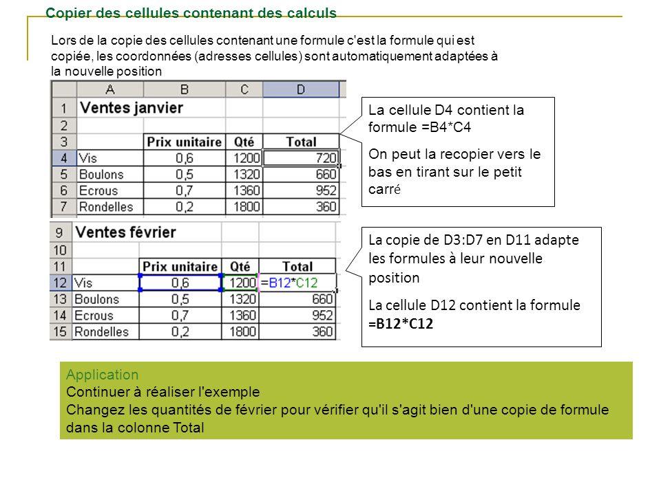 La copie de D3:D7 en D11 adapte les formules à leur nouvelle position