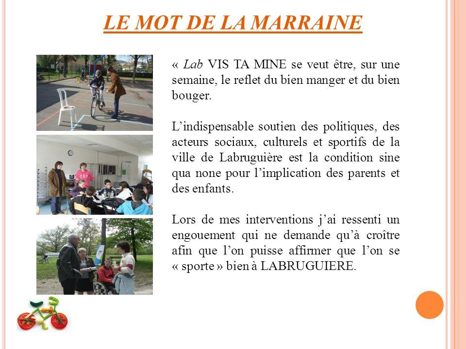 LE MOT DE LA MARRAINE « Lab VIS TA MINE se veut être, sur une semaine, le reflet du bien manger et du bien bouger.