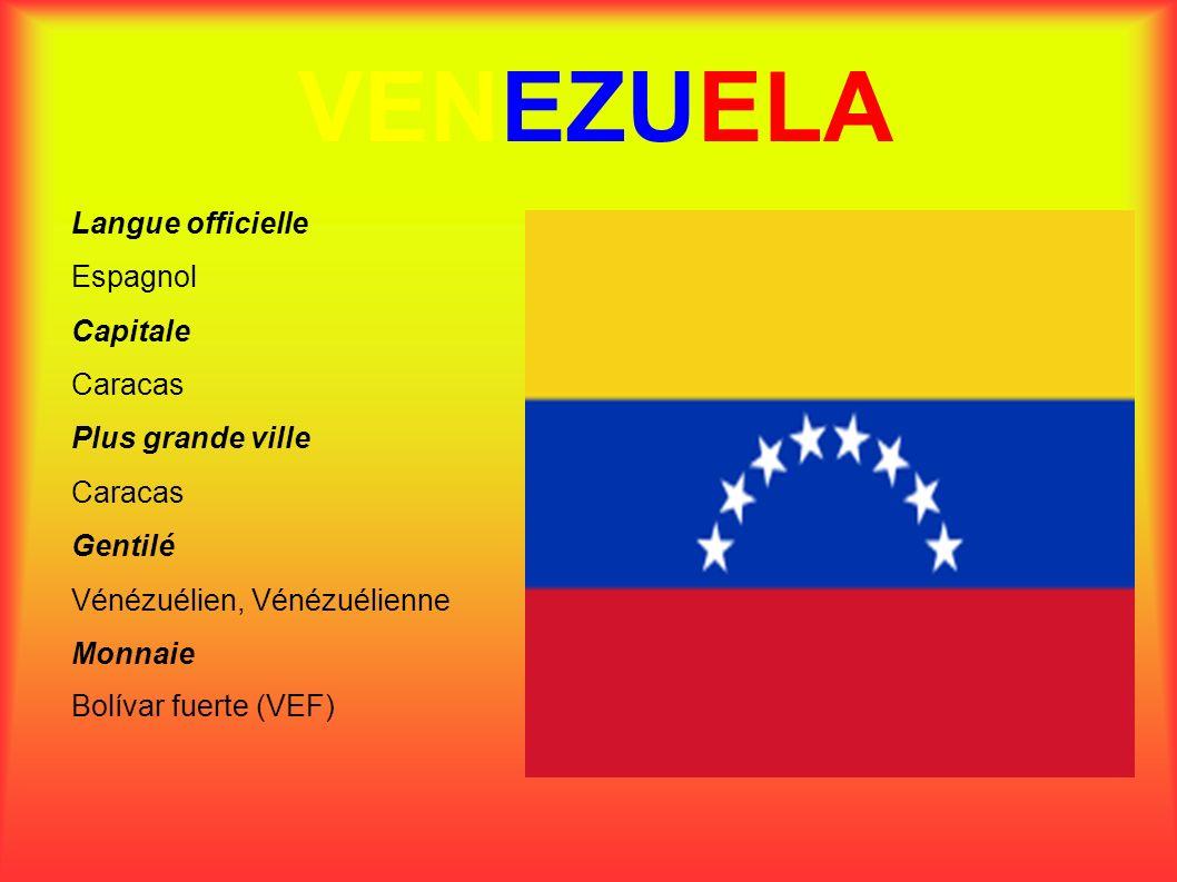 VENEZUELA Langue officielle Espagnol Capitale Caracas