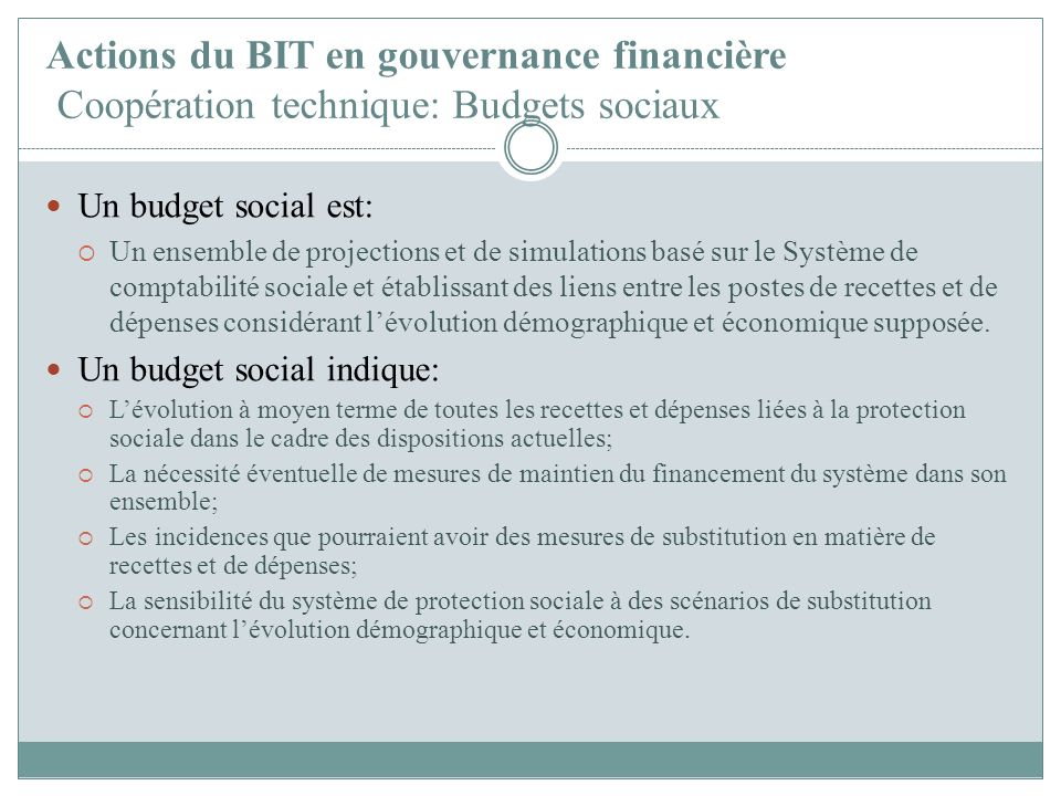 Actions du BIT en gouvernance financière Coopération technique: Budgets sociaux