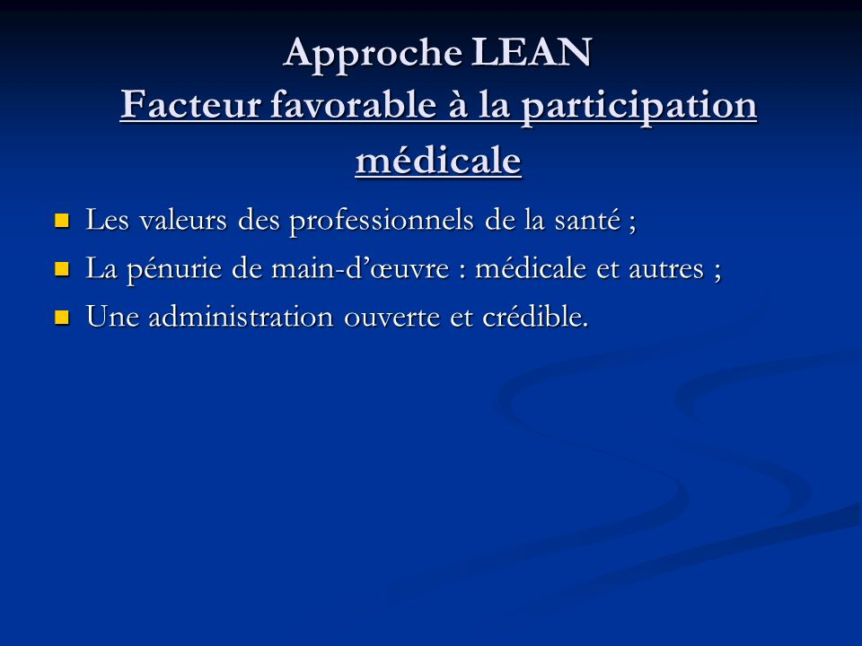 Approche LEAN Facteur favorable à la participation médicale