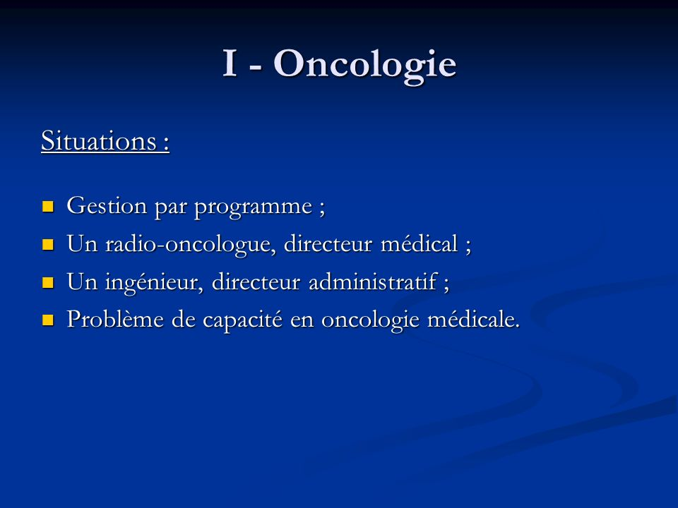 I - Oncologie Situations : Gestion par programme ;