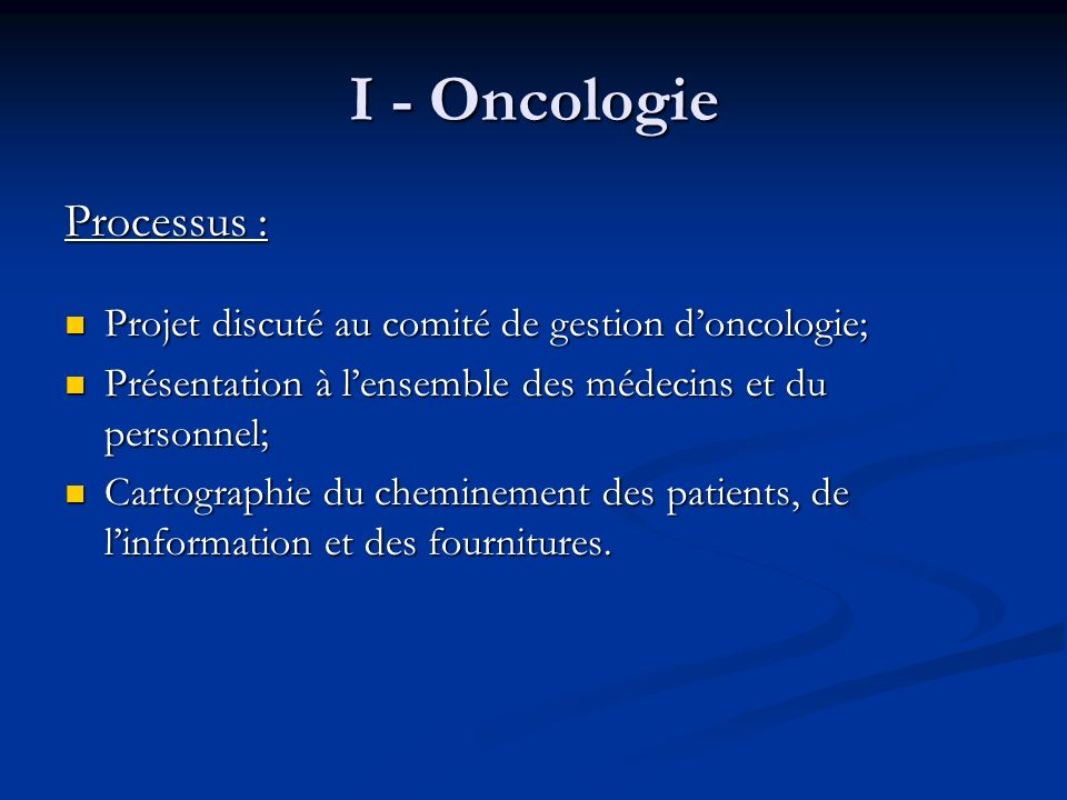 I - Oncologie Processus :