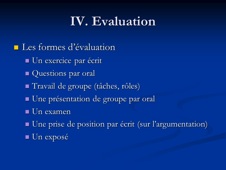 IV. Evaluation Les formes d'évaluation Un exercice par écrit