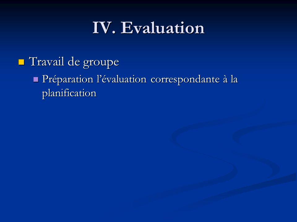 IV. Evaluation Travail de groupe