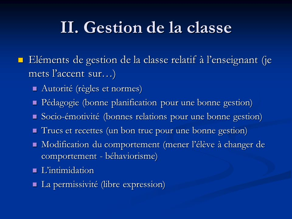 II. Gestion de la classe Eléments de gestion de la classe relatif à l'enseignant (je mets l'accent sur…)