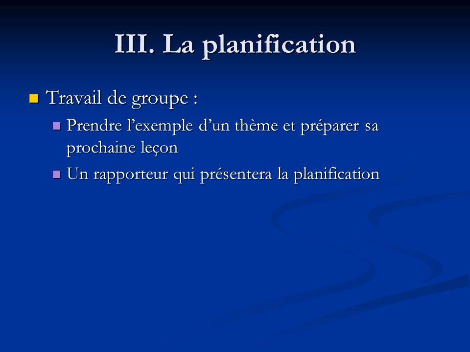III. La planification Travail de groupe :