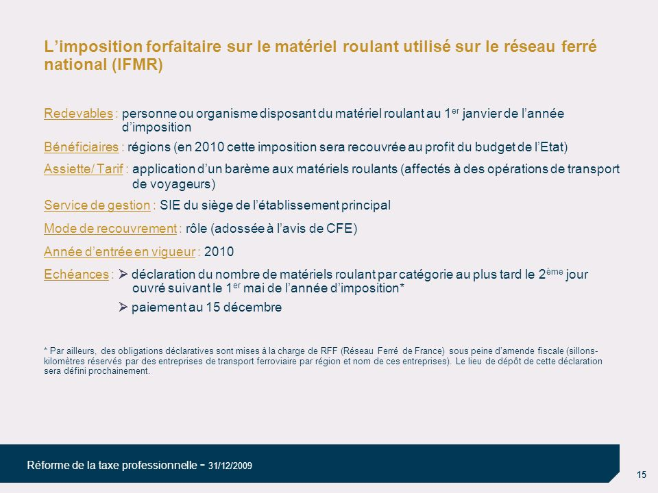 L'imposition forfaitaire sur le matériel roulant utilisé sur le réseau ferré national (IFMR)