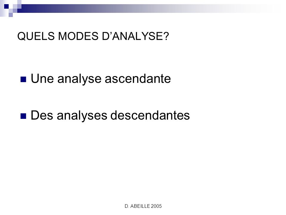 Une analyse ascendante Des analyses descendantes