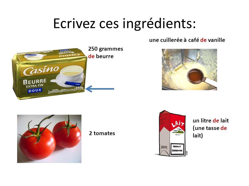 Ecrivez ces ingrédients: