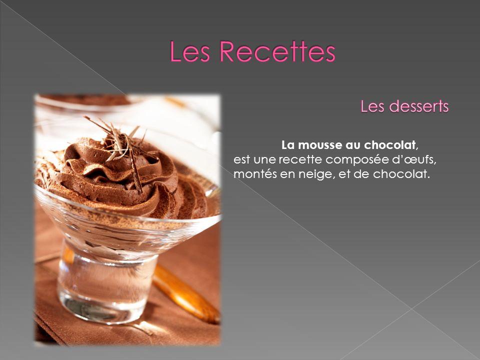 Les Recettes Les desserts La mousse au chocolat,