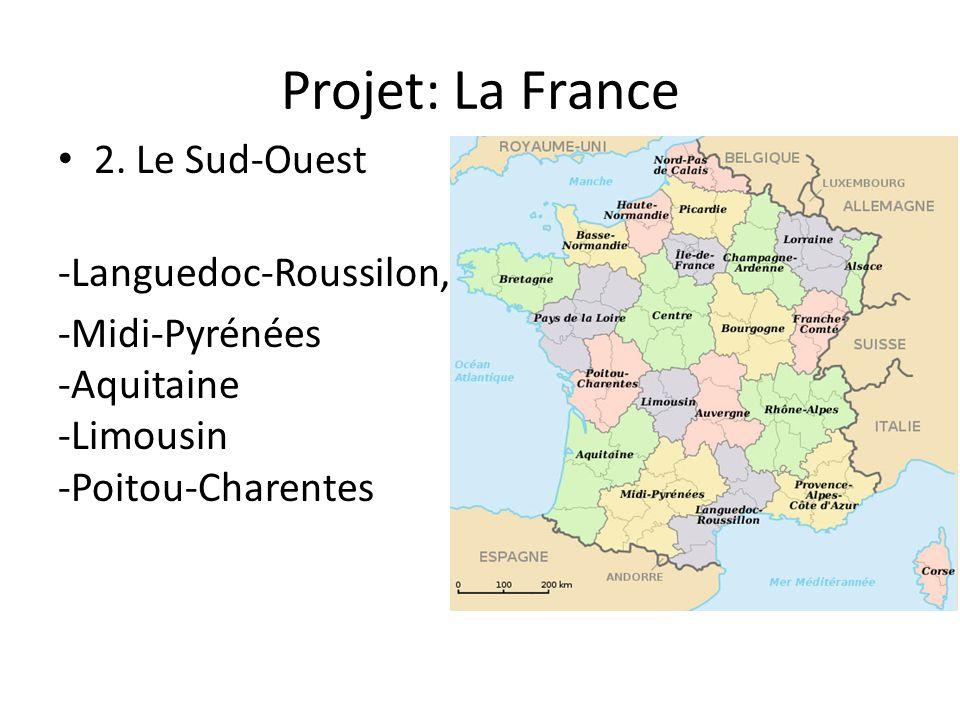 Projet: La France 2. Le Sud-Ouest -Languedoc-Roussilon,