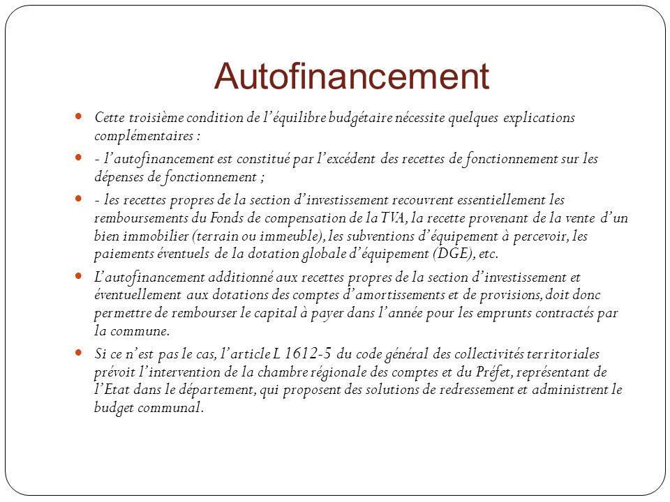 Autofinancement Cette troisième condition de l'équilibre budgétaire nécessite quelques explications complémentaires :
