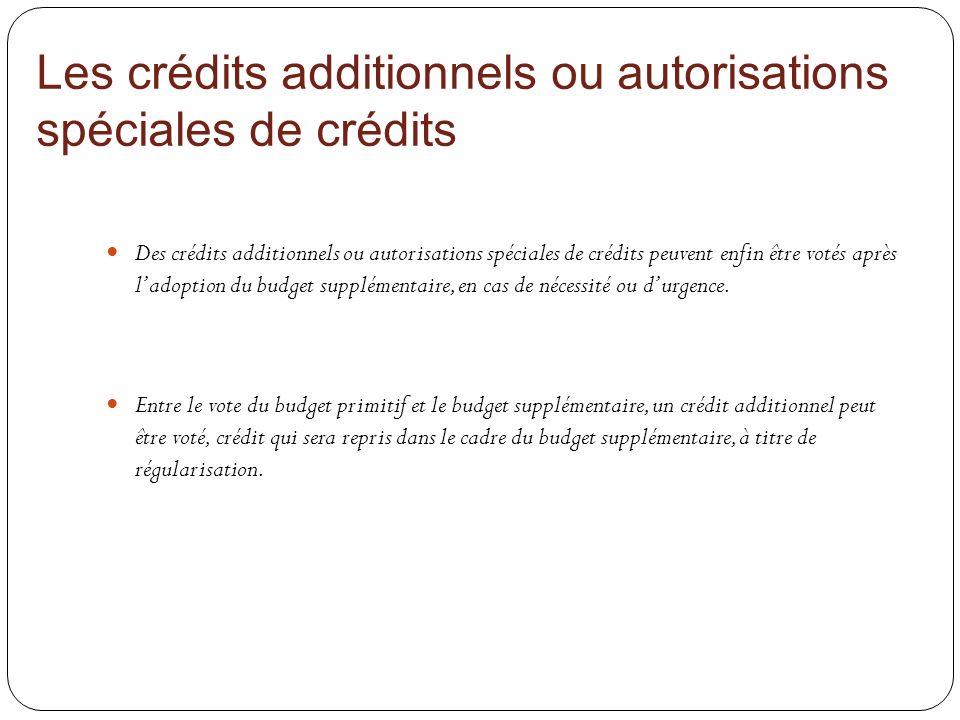 Les crédits additionnels ou autorisations spéciales de crédits