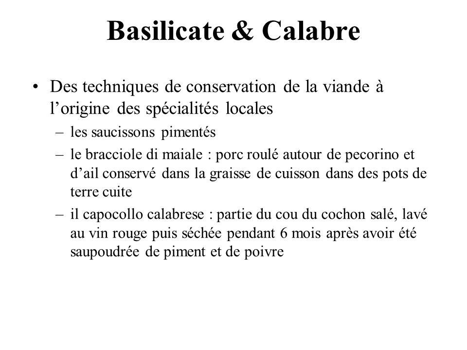 Basilicate & Calabre Des techniques de conservation de la viande à l'origine des spécialités locales.