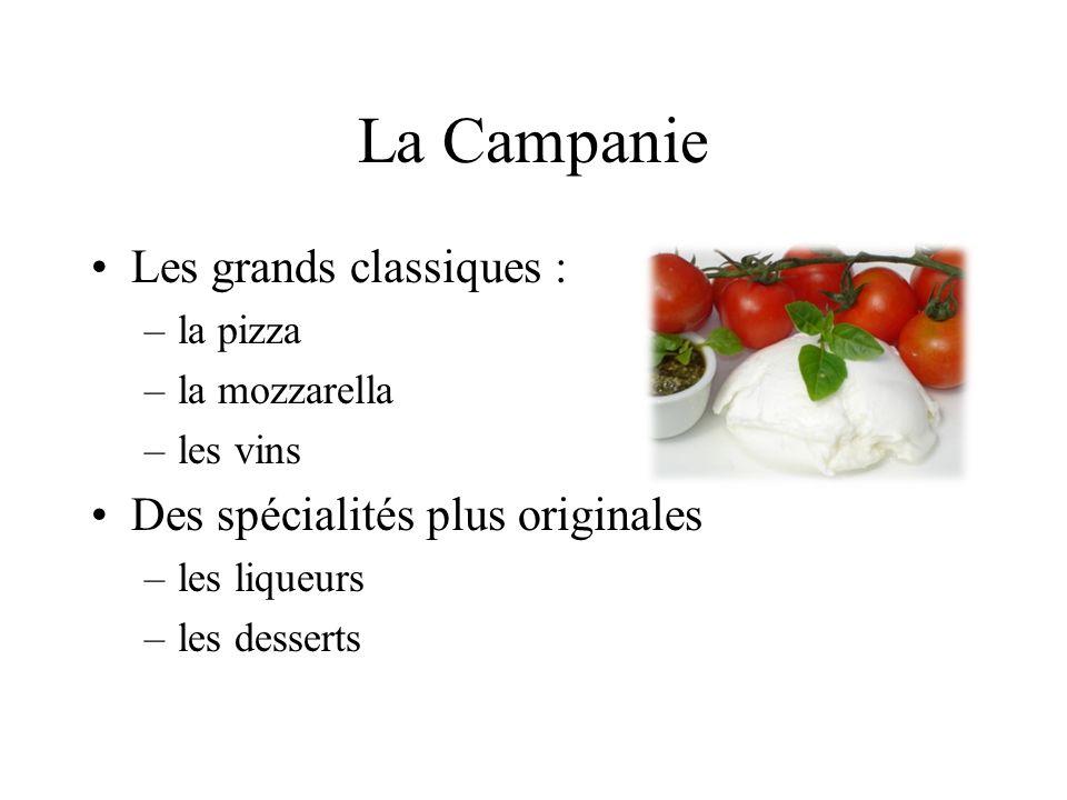 La Campanie Les grands classiques : Des spécialités plus originales