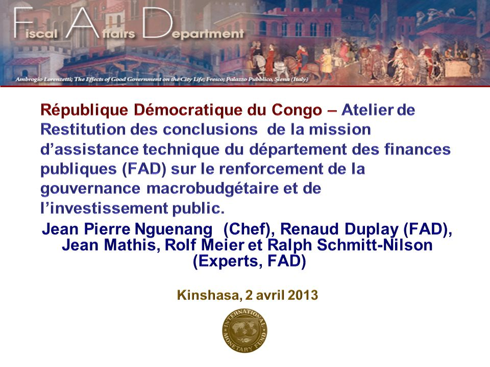 République Démocratique du Congo – Atelier de Restitution des conclusions de la mission d'assistance technique du département des finances publiques (FAD) sur le renforcement de la gouvernance macrobudgétaire et de l'investissement public.