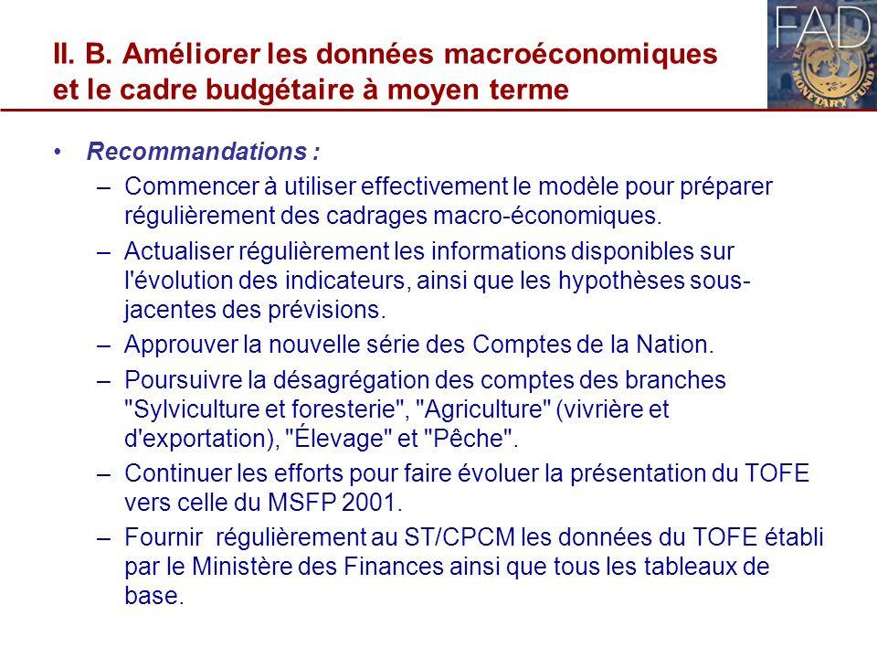 II. B. Améliorer les données macroéconomiques et le cadre budgétaire à moyen terme