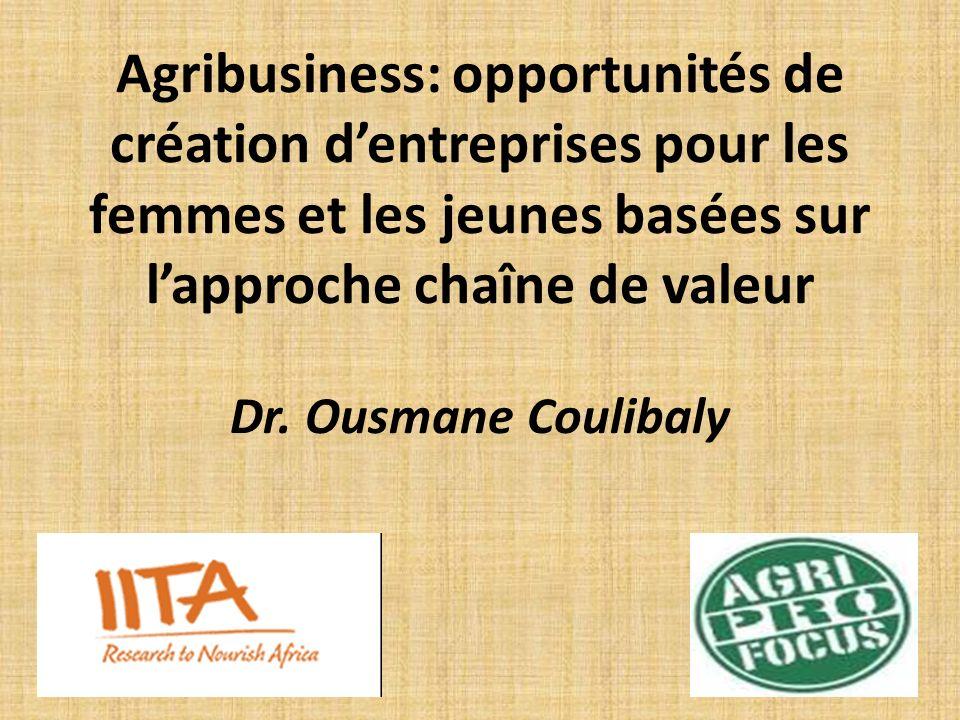 Agribusiness: opportunités de création d'entreprises pour les femmes et les jeunes basées sur l'approche chaîne de valeur Dr.