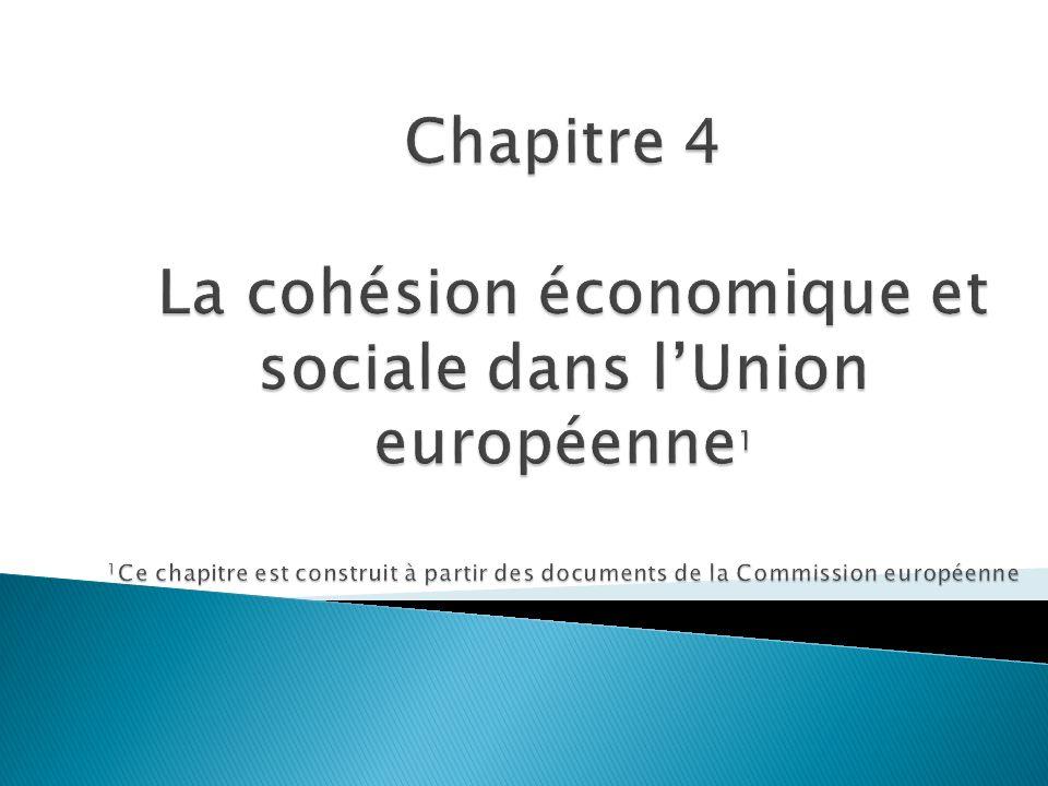 Chapitre 4 La cohésion économique et sociale dans l'Union européenne1 1Ce chapitre est construit à partir des documents de la Commission européenne