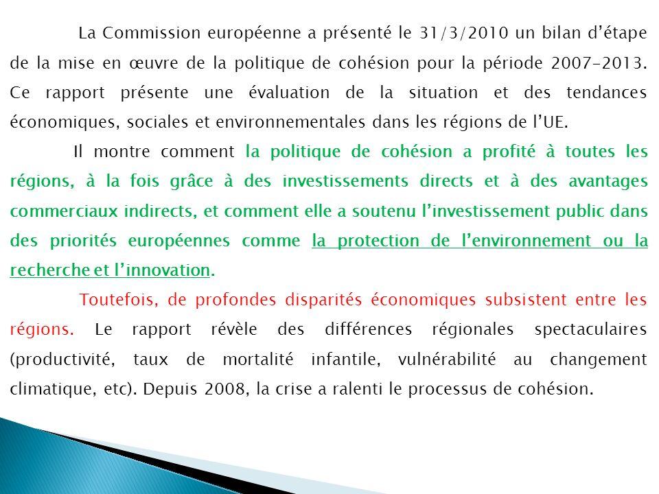 La Commission européenne a présenté le 31/3/2010 un bilan d'étape de la mise en œuvre de la politique de cohésion pour la période 2007-2013. Ce rapport présente une évaluation de la situation et des tendances économiques, sociales et environnementales dans les régions de l'UE.
