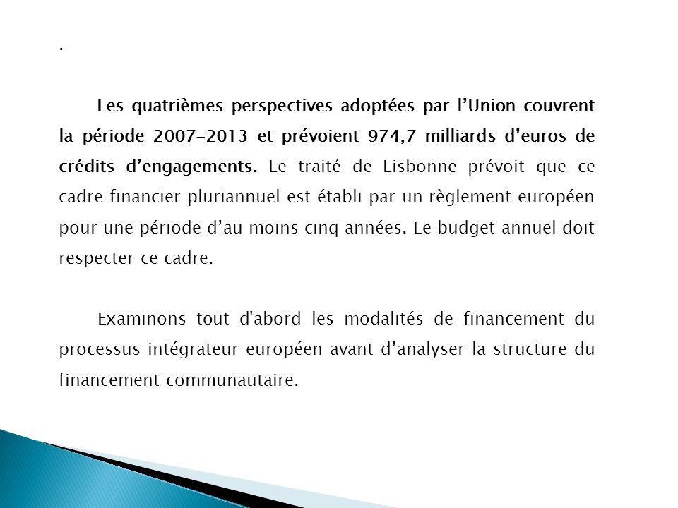 Les quatrièmes perspectives adoptées par l'Union couvrent la période 2007-2013 et prévoient 974,7 milliards d'euros de crédits d'engagements.