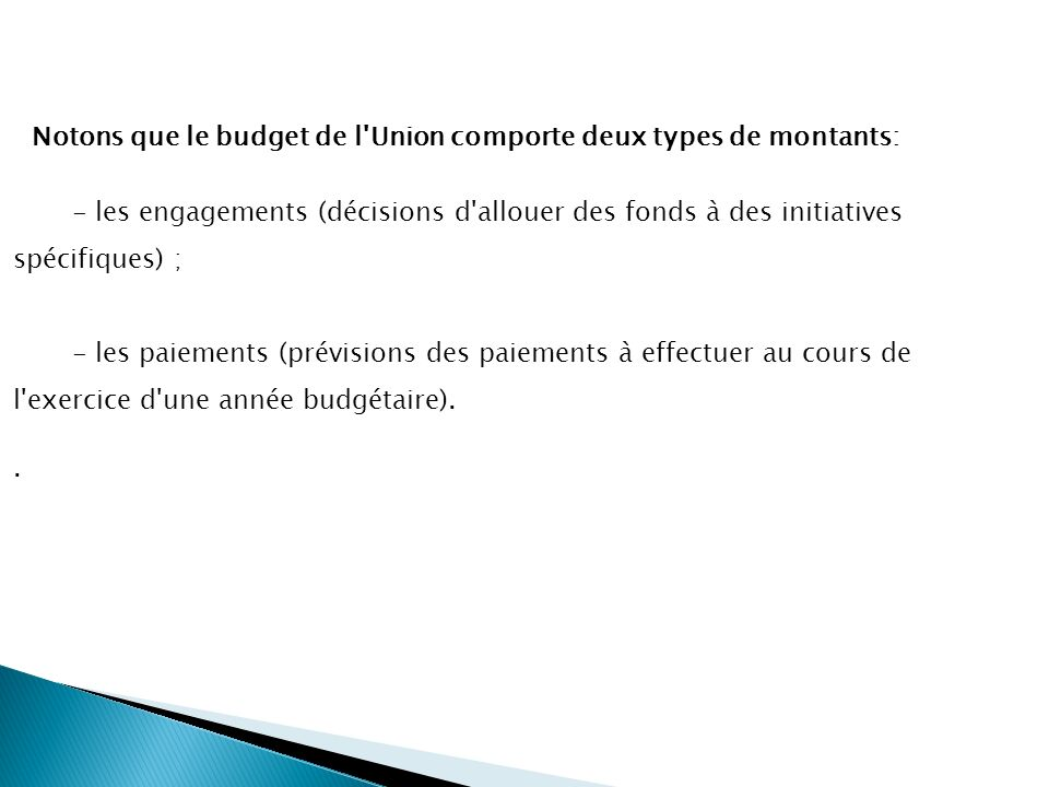 Notons que le budget de l Union comporte deux types de montants: